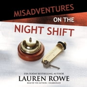 Misadventures on the Night Shift audiobook by Lauren Rowe
