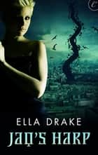 Jaq's Harp ebook by Ella Drake