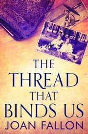 The Thread That Binds Us ebook by Joan Fallon
