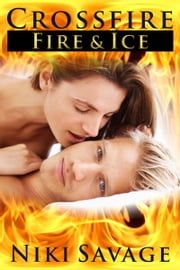 Crossfire: Fire & Ice ebook by Niki Savage