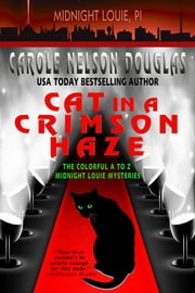 Cat in a Crimson Haze - A Midnight Louie Mystery ebook by Carole Nelson Douglas