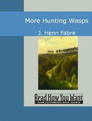 More Hunting Wasps ebook by J. Henri Fabre