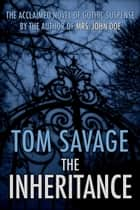 The Inheritance ebook by Tom Savage