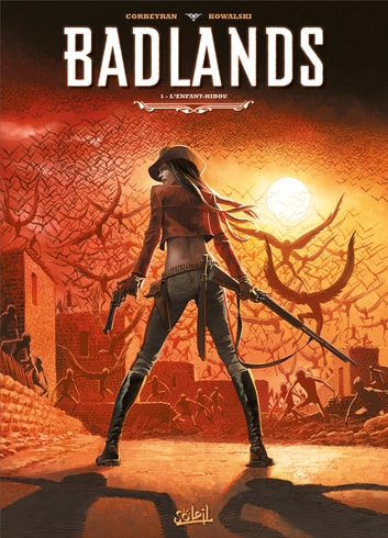 Badlands T01 - L'Enfant-hibou ebook by Eric Corbeyran,Piotr Kowalski