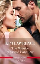 The Greek's Ultimate Conquest 電子書 by Kim Lawrence