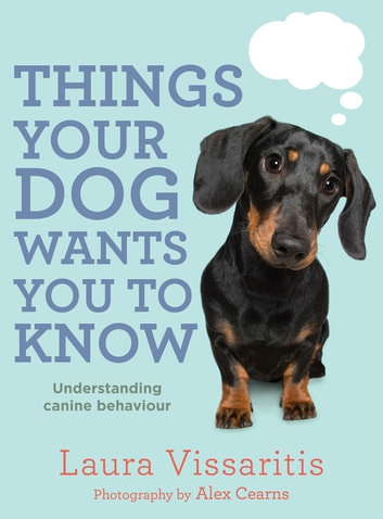 Things Your Dog Wants You to Know ebook by Laura Vissaritis