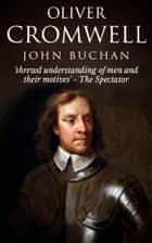 Oliver Cromwell ebook by John Buchan