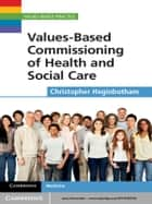Values-Based Commissioning of Health and Social Care ebook by Christopher Heginbotham, OBE