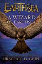 A Wizard of Earthsea ebook by Ursula K. Le Guin