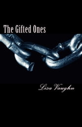 The Gifted Ones ebook by Lisa Vaughn