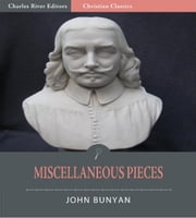Miscellaneous Pieces (Illustrated Edition) ebook by John Bunyan