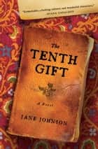 The Tenth Gift - A Novel ekitaplar by Jane Johnson