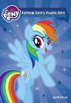 My Little Pony: Rainbow Dash's Double Dare ebook by G. M. Berrow