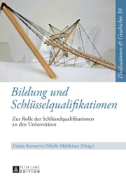 Bildung und Schlüsselqualifikationen - Zur Rolle der Schlüsselqualifikationen an den Universitäten ebook by Ursula Konnertz,Sibylle Mühleisen