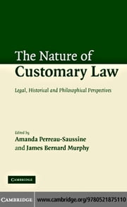 The Nature of Customary Law ebook by Perreau-Saussine,Amanda