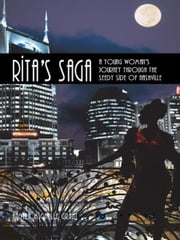 Rita's Saga - A young woman's journey through the seedy side of Nashville ebook by Angela Michelle Grant