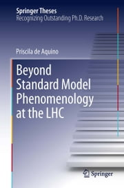 Beyond Standard Model Phenomenology at the LHC ebook by Priscila de Aquino