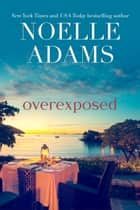 Overexposed ebook by Noelle Adams