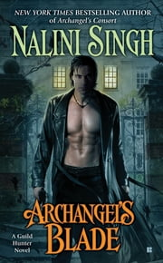 Archangel's Blade ebook by Nalini Singh