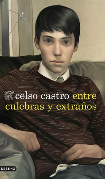 Entre culebras y extraños ebook by Celso Castro