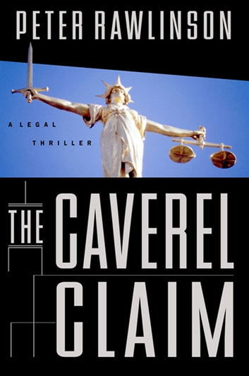 The Caverel Claim - A Legal Thriller ebook by Peter Rawlinson