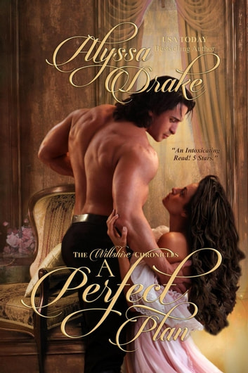 A Perfect Plan - Wiltshire Chronicles, #1 ebook by Alyssa Drake