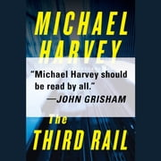 The Third Rail audiobook by Michael Harvey