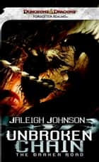 Unbroken Chain: The Darker Road ebook by Jaleigh Johnson