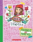 Ella Diaries #7: Friends Not Forever ebook by Meredith Costain