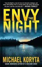 Envy the Night ebook by Michael Koryta