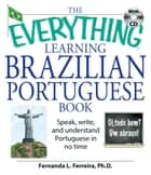 The Everything Brazilian Portuguese Practice Book - Improve your language skills with inteactive lessons and exercises ebook by Fernanda Ferreira