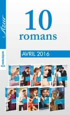 10 romans Azur (n°3695 à 3704 - Avril 2016) ebook by Collectif