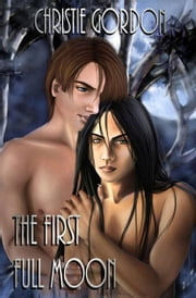 The First Full Moon ebook by Christie Gordon