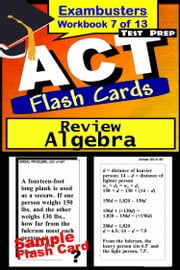 ACT Test Prep Algebra Review--Exambusters Flash Cards--Workbook 7 of 13 - ACT Exam Study Guide ebook by Kobo.Web.Store.Products.Fields.ContributorFieldViewModel