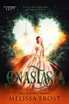 Anastasia ebook by Melissa Frost