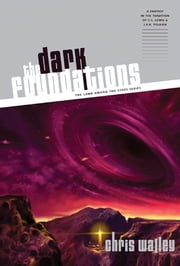 The Dark Foundations ebook by Chris Walley