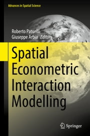 Spatial Econometric Interaction Modelling ebook by Roberto Patuelli,Giuseppe Arbia