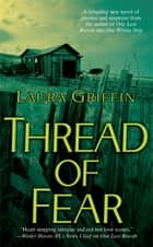 Thread of Fear ebook by Laura Griffin