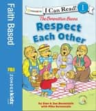 The Berenstain Bears Respect Each Other ebook by Stan and Jan Berenstain w/ Mike Berenstain