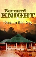 Dead in the Dog ebook by Bernard Knight