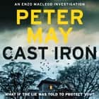Cast Iron audiobook by Peter May