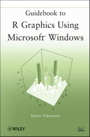 Guidebook to R Graphics Using Microsoft Windows ebook by Kunio Takezawa