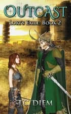 Outcast - Loki's Exile, #2 ebook by J.C. Diem