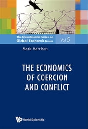 The Economics of Coercion and Conflict ebook by Mark Harrison