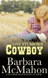 One Stubborn Cowboy ebook by Barbara McMahon