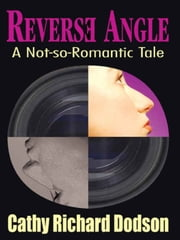Reverse Angle ebook by Cathy Richard Dodson