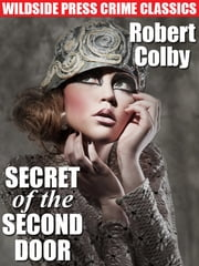 Secret of the Second Door ebook by Robert Colby
