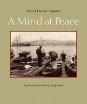 A Mind at Peace ebook by Erdag Goknar, Ahmet Hamdi Tanpinar
