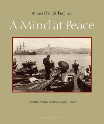 A Mind at Peace eBook by Ahmet Hamdi Tanpinar