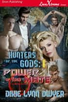 Hunters of the Gods: Power of Their Mate ebook by